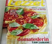 Lezzet Dergisi Temmuz Ayı Sayısındayım…